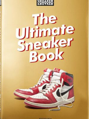 Sneaker Freaker - The Ultimate Sneaker Book