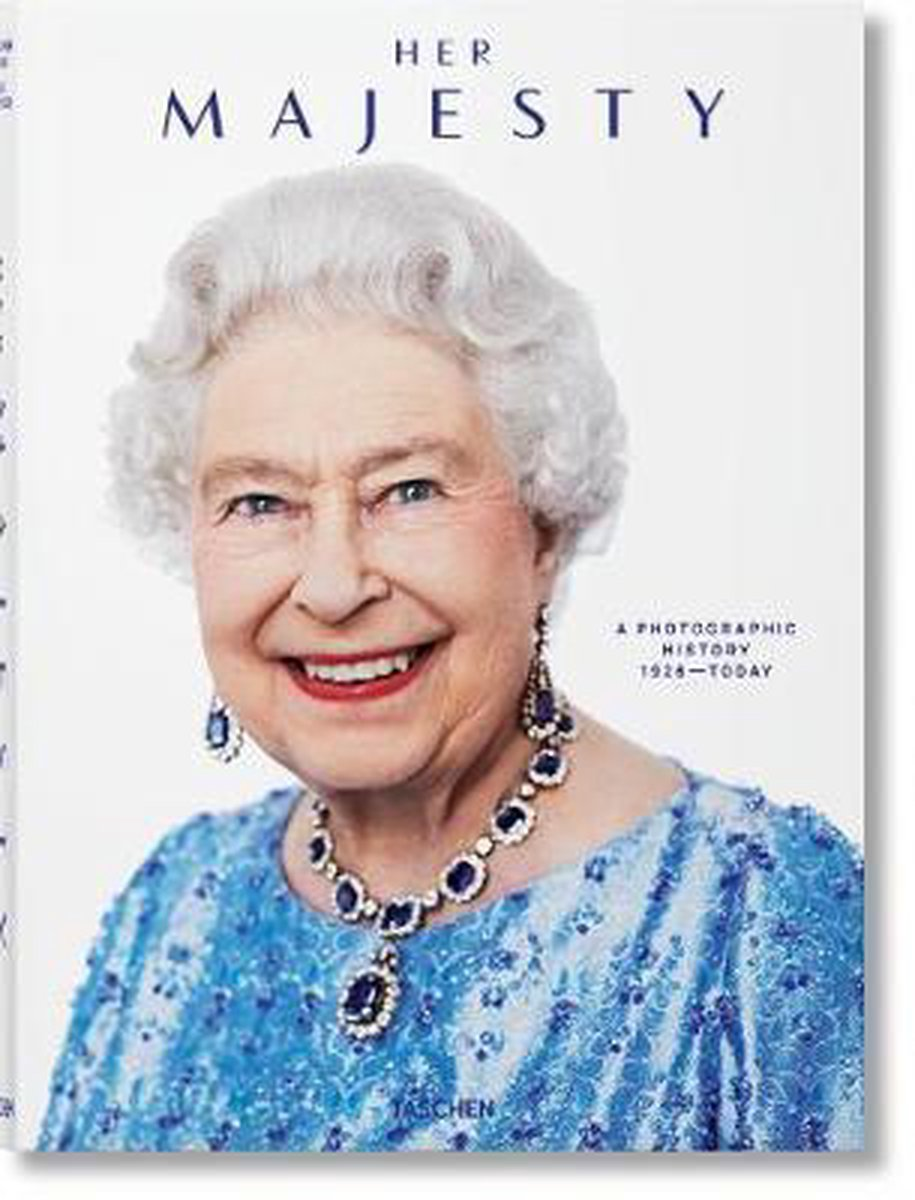 Her Majesty. A Photographic History 1926-Today