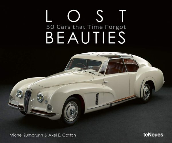 Lost Beauties: 50 Cars That Time Forgot