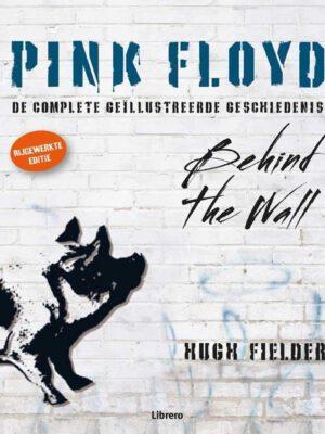 Pink floyd - de complete geïllustreerde geschiedenis