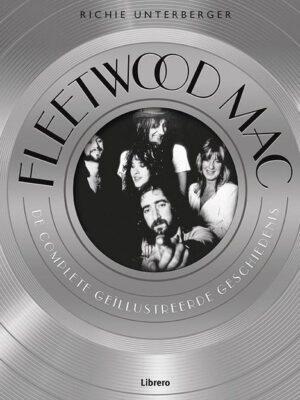 Fleetwood Mac - de complete geïllustreerde geschiedenis