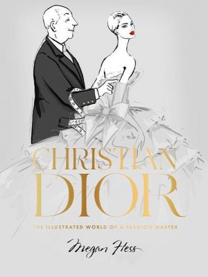 Christiaan Dior, The Illustrated World of a Fashion Master